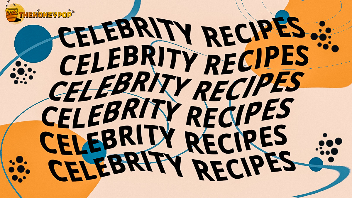 celebrity recipes