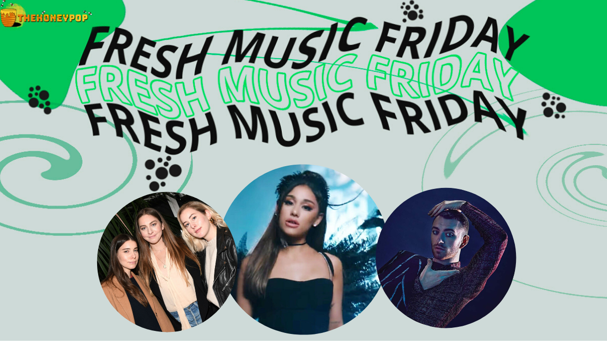 Fresh Music Friday: Ariana Grande, Sam Smith, HAIM And More Drop The Sweetest Music of the Week!