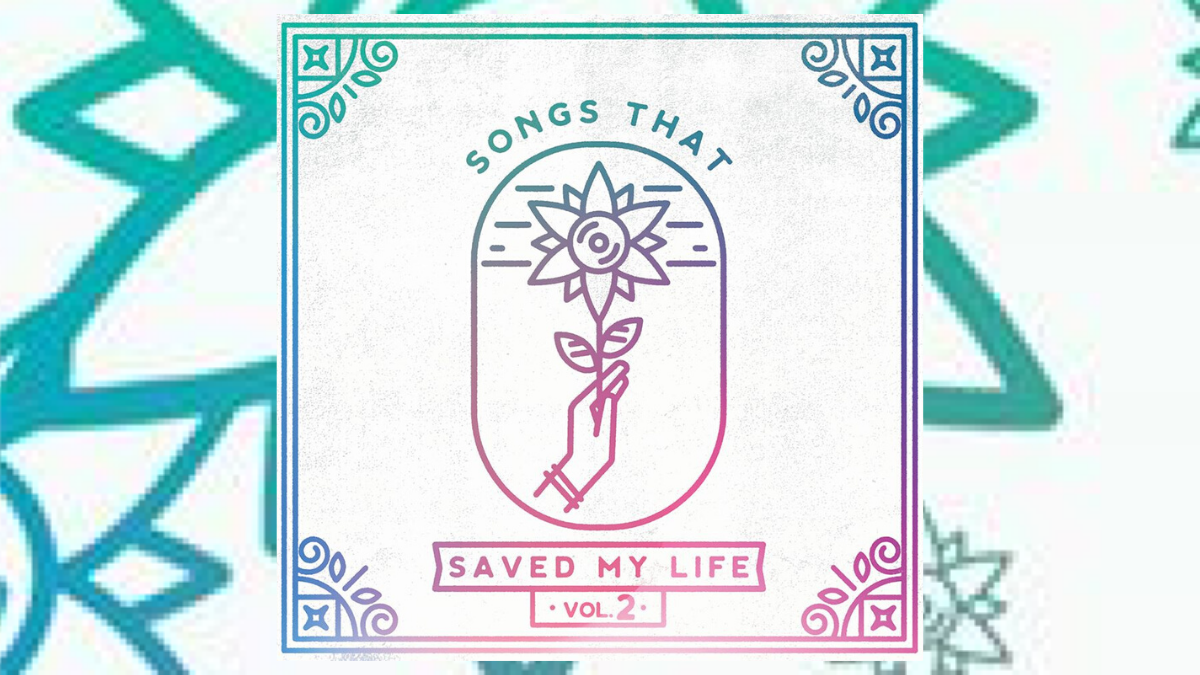 'Songs That Saved My Life Vol. 2' Is Here to Save a Few More