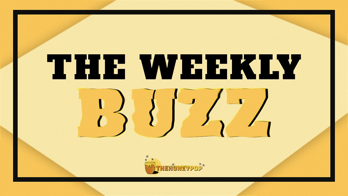 The Weekly Buzz — What's Been Buzzin' Around The Hive