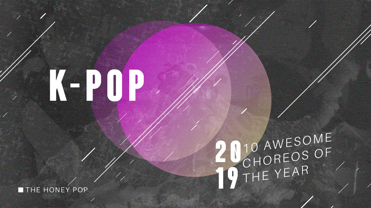 From Loona to Monsta X – Here's 10 Awesome K-POP Choreographies of 2019!