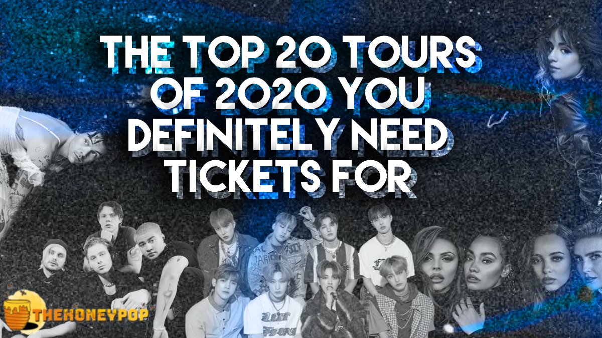 The Top 20 Tours of 2020 You Definitely Need Tickets For