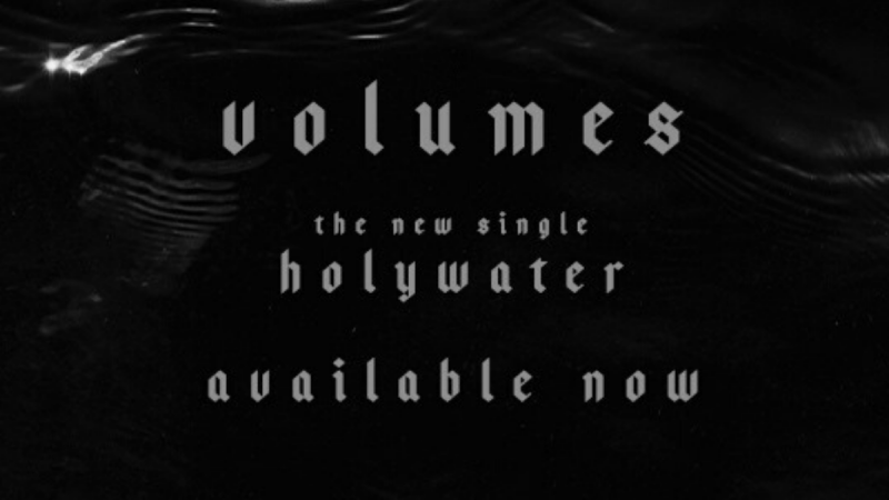 Volumes' 'holywater': Super Riffs, Breakdowns, & Heavenly Dual Vocals