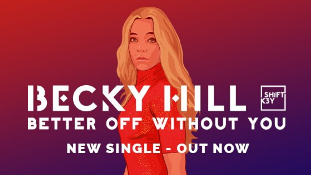 Becky Hill Just Released Her Newest Single 'Better Off Without You' ft. Shift K3Y