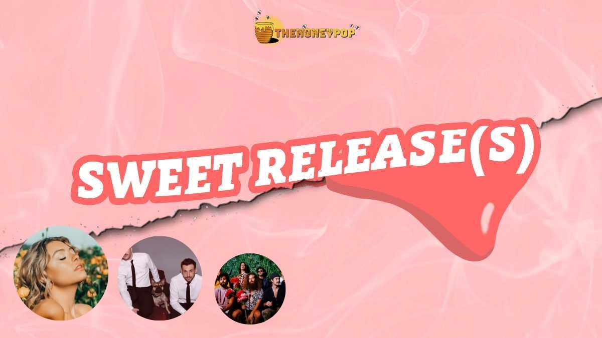 Sweet Releases: A New Load of Ear Candy Just For You