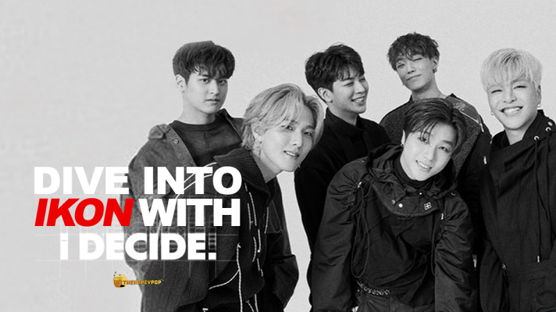 Dive into IKON with their 3rd Mini Album: iDECIDE