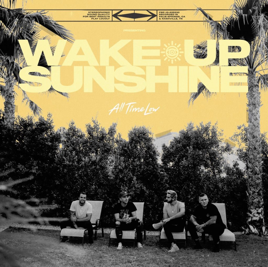 Wake Up Sunshine because All Time Low is back!