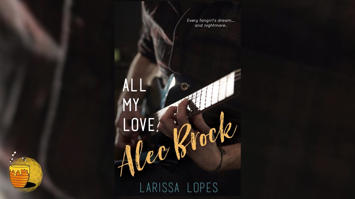 Book Review: All My Love, Alec Brock by Larissa Lopes