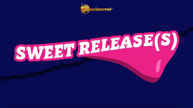Sweet Releases: New Music To Cure Your Craving's