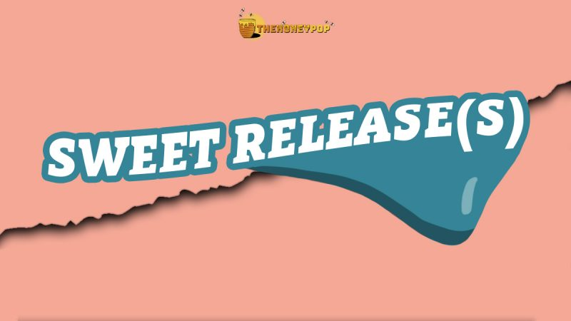 Sweet Releases Music To Sweeten Up The Weekend.