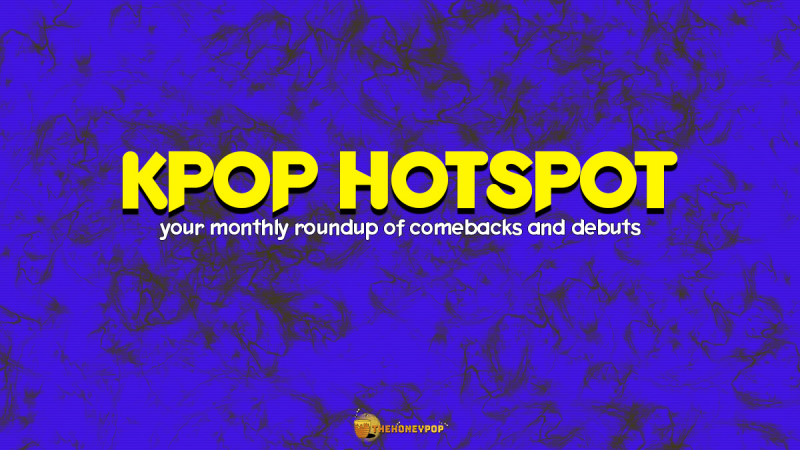 K-POP HotSpot: Your Guide To The Comebacks of November 2020