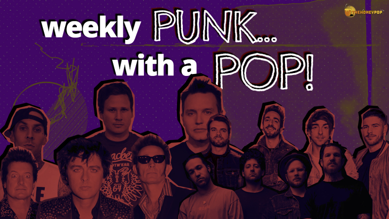 Weekly Punk … With A Pop — Your Alternative Music One Stop Shop!