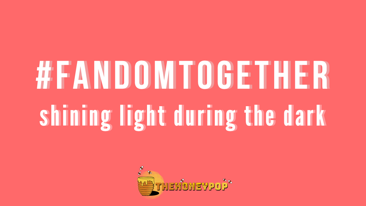How to Bring #FandomsTogether to Create an Escape and Bring Light on Dark Times