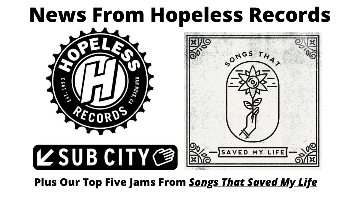 Songs That Saved Our Lives: Hopeless Records Fills Fans with Hope