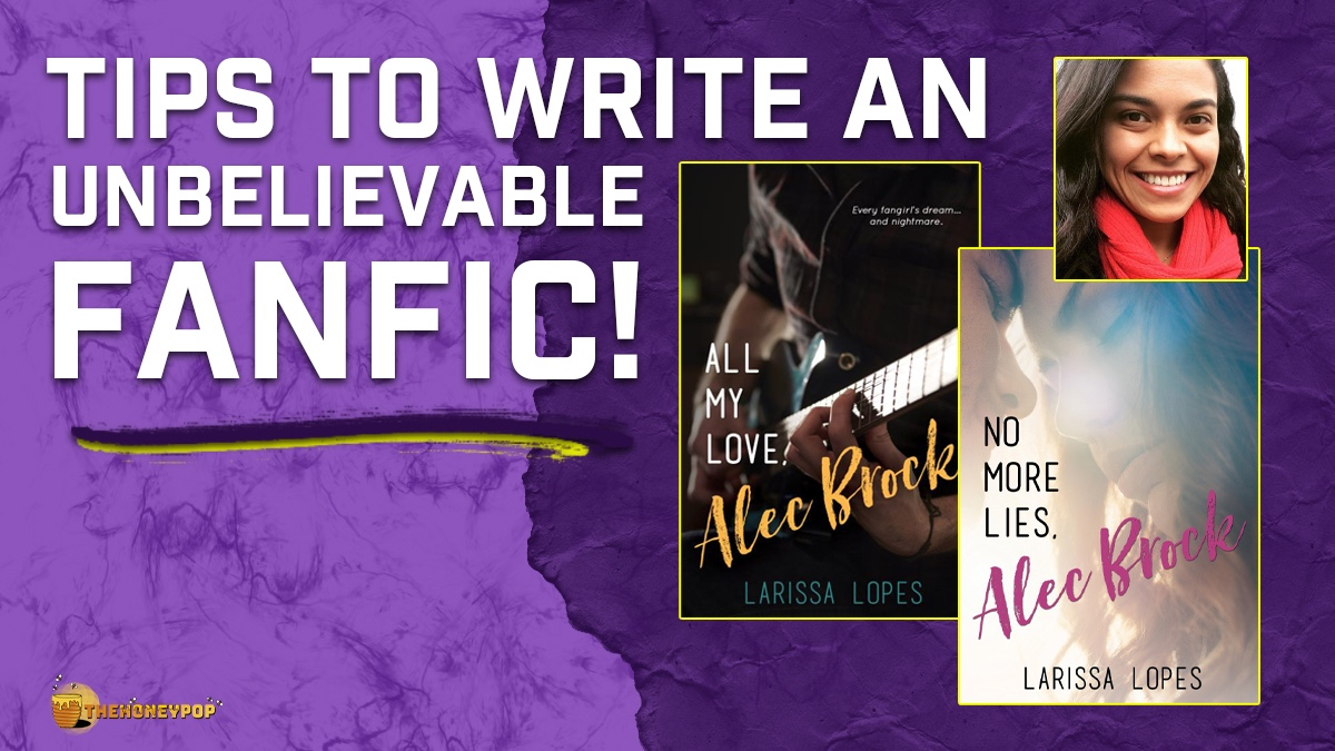 Ready To Write An Out-Of-This-World Fanfic? Use These 5 Tips From Author, Larissa Lopes