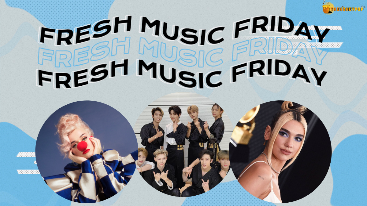Fresh Music Friday: Katy Perry, Stray Kids, Dua Lipa, and MORE!
