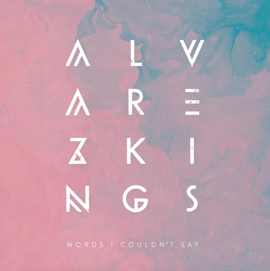 Alvarez Kings 'Words I Couldn't Say' Cover Art