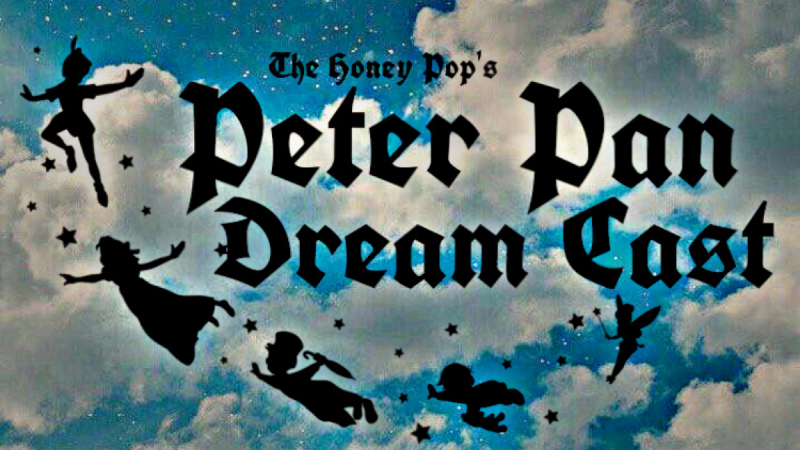 It's Time To Fly Away To Neverland With Us And Our Peter Pan Dream Cast