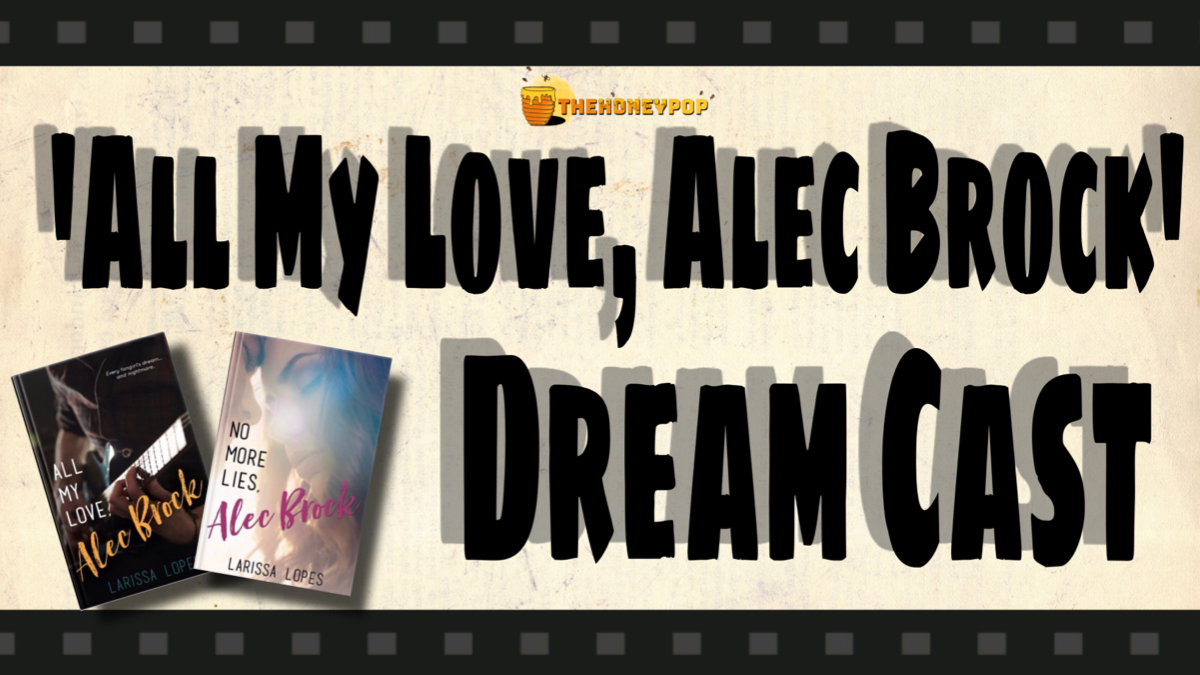 Get Ready To Fall IN LOVE With Our 'All My Love, Alec Brock' Dream Cast