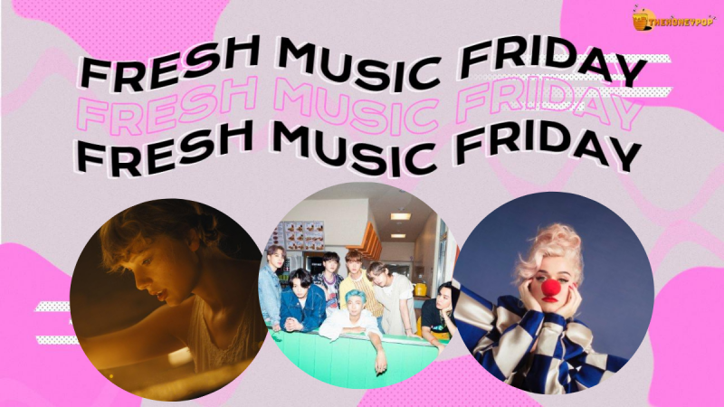 Fresh Music Friday: Taylor Swift, BTS, Katy Perry… and MORE!