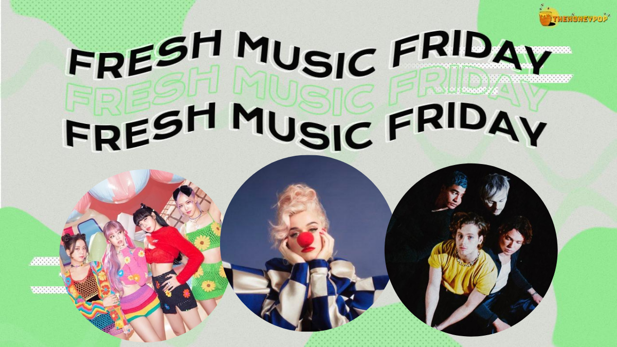 Fresh Music Friday: Katy Perry, 5SOS, BLACKPINK & Selena Gomez… and MORE!