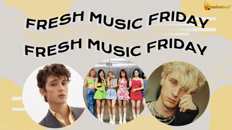Fresh Music Friday: Troye Sivan, (G)I-DLE, Machine Gun Kelly And MORE!