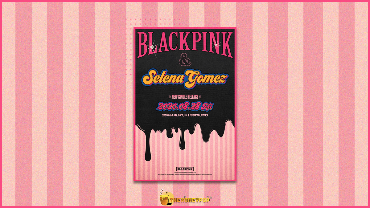 Selena Gomez is Hopping on a BLACKPINK Collab! Here's 8 Lit Collabs Where KPOP and Western Music Collide