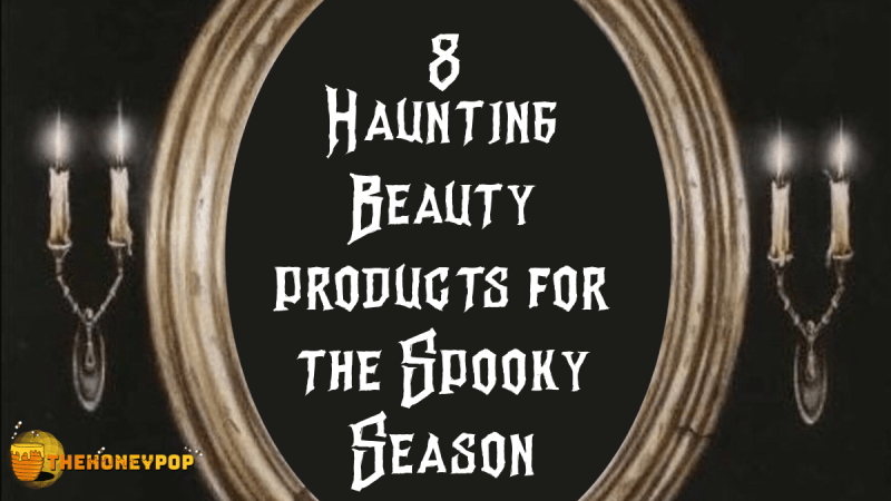 8 Haunting Beauty Products for the Spooky Season