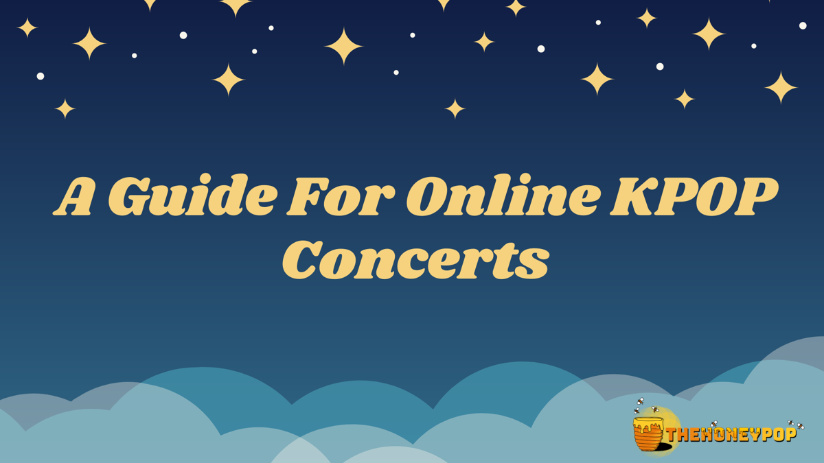 A Guide For Upcoming Online KPOP Concerts