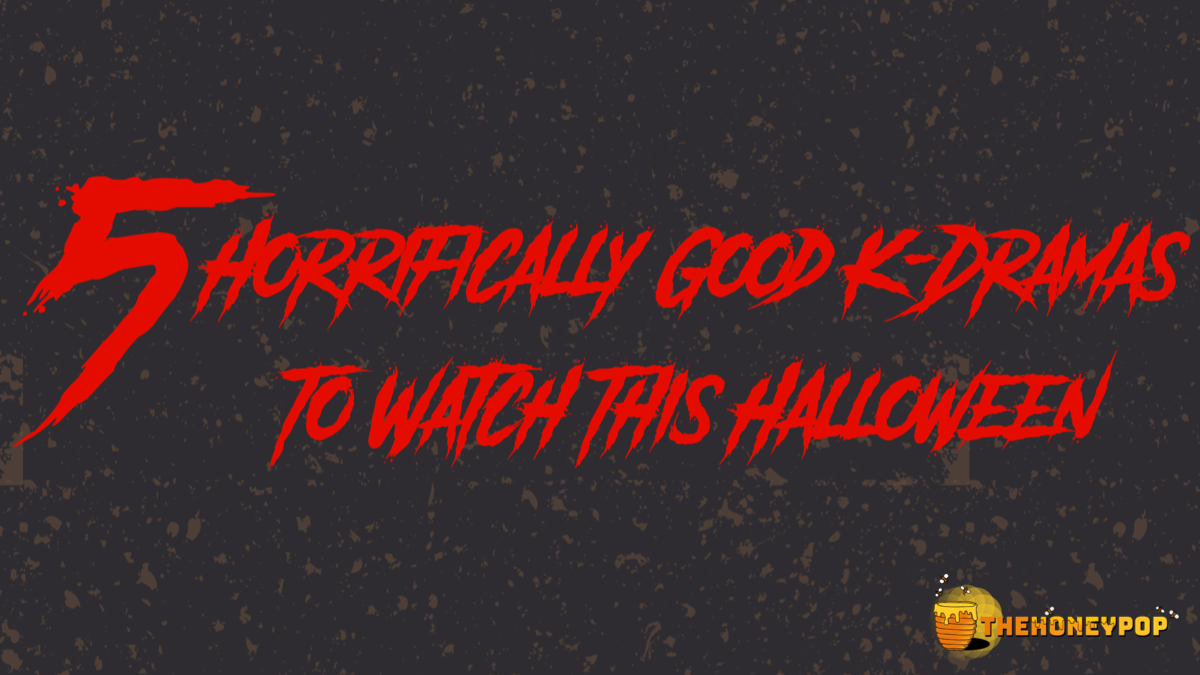 5 Horrifically Good K-Dramas to Watch This Halloween