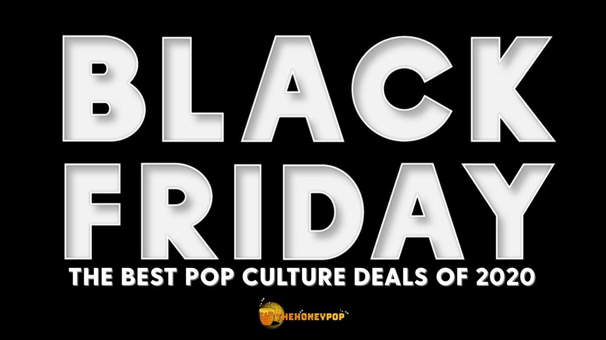 Black Friday Deals: Your One Stop Shop For the Best Pop Culture Bargains