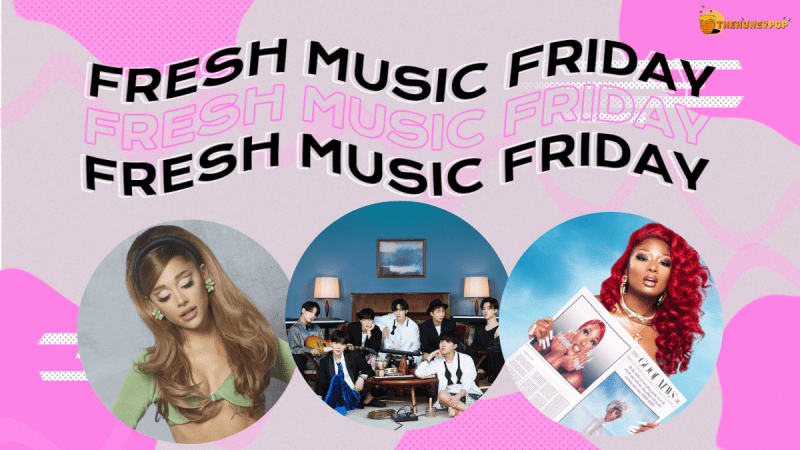Fresh Music Friday: Ariana Grande, BTS, Megan Thee Stallion… and MORE!