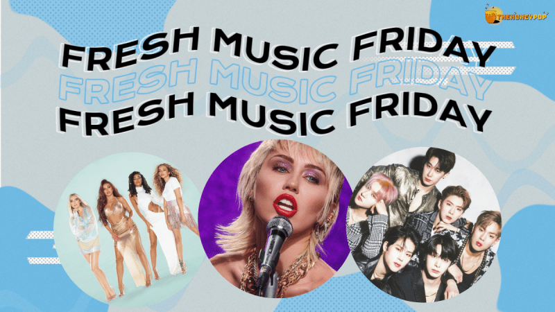 Fresh Music Friday: Little Mix, Miley Cyrus, Monsta X… and MORE!