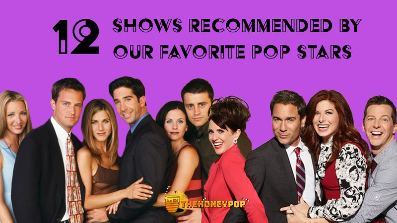 12 TV Shows Recommended By Pop Stars