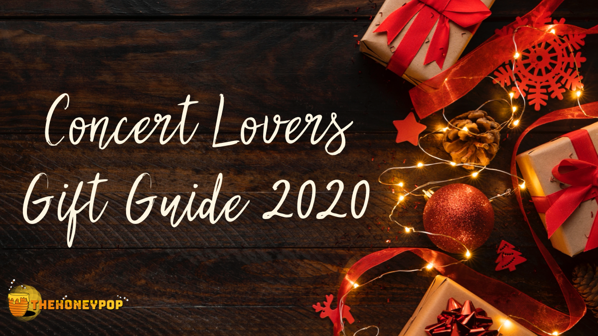 The Honey POP's 2020 Concert Lovers' Gift Guide