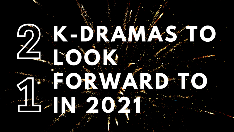 21 K-Dramas To Look Forward To In 2021