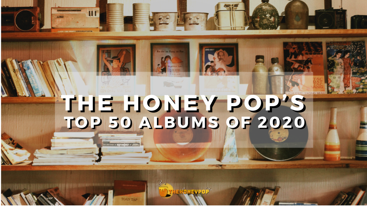 The Honey POP's Top 50 Albums of 2020