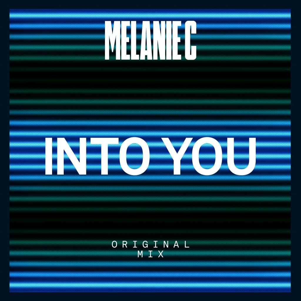 Melanie C has brought us this new track 'Into You' and we can't get enough!
