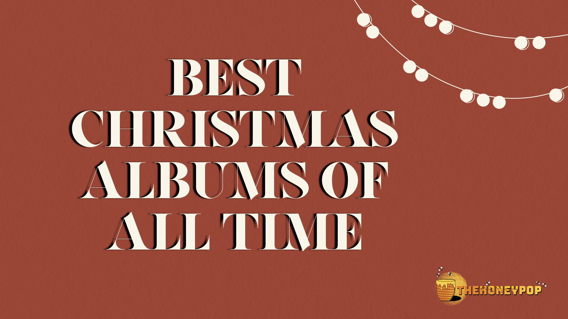 The Honey Pop's 5 Best Christmas Albums Of All Time