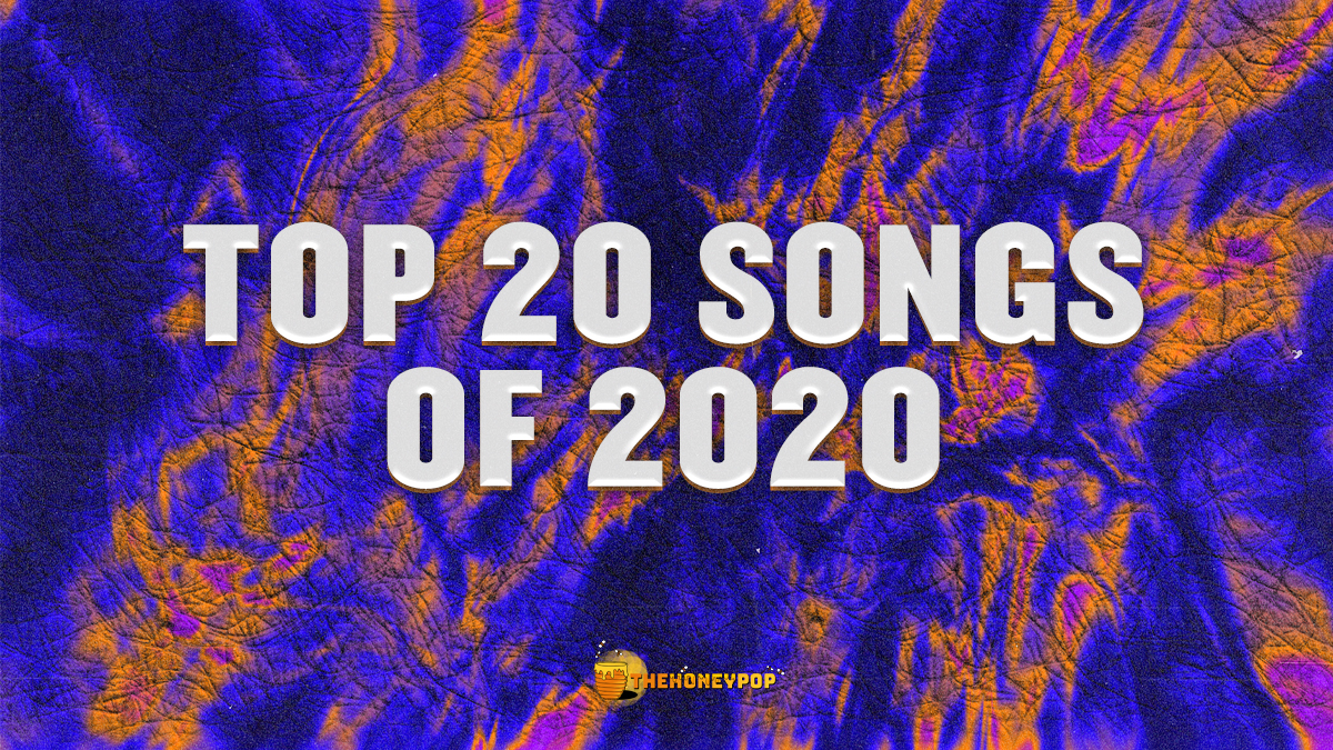 Somehow We Managed To Rank Our Top 20 Songs Of 2020