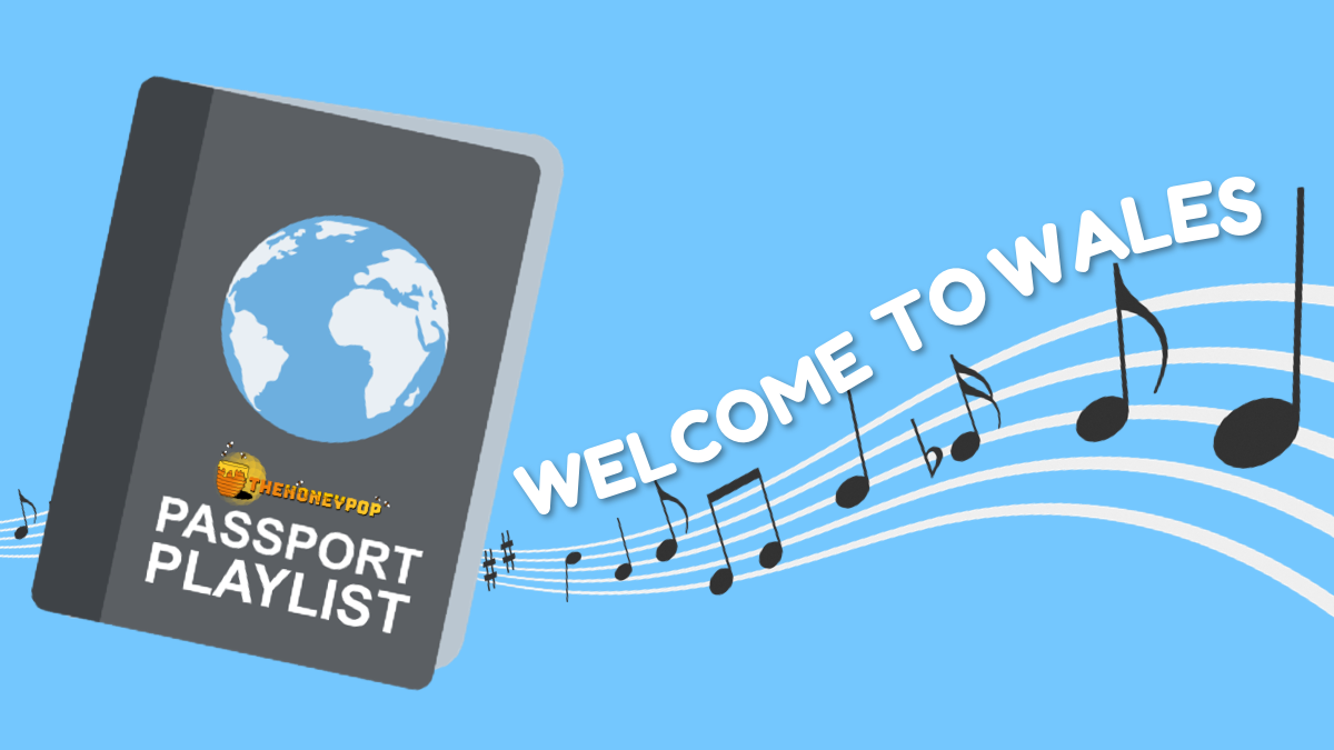 Passport Playlist: Welcome to Wales