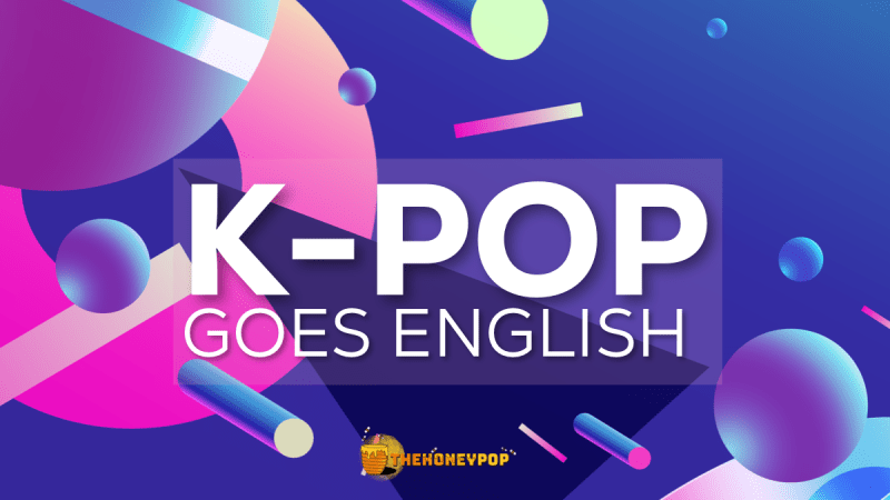 22 English K-Pop Songs To Help Ease You Into The Genre