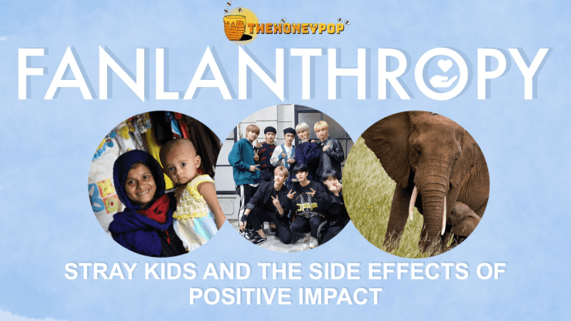 Fanlanthropy: Stray Kids and The Side Effects of Positive Impact