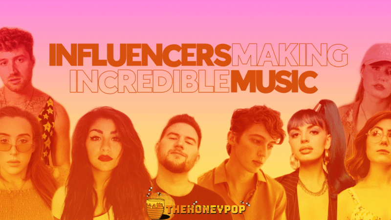 Influencers Making Incredible Music That We Can't Get Enough Of