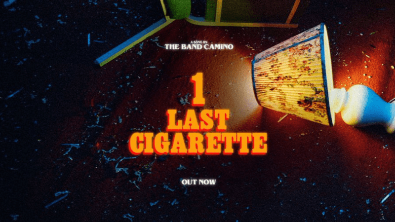 It's '1 Last Cigarette' but with The Band Camino!