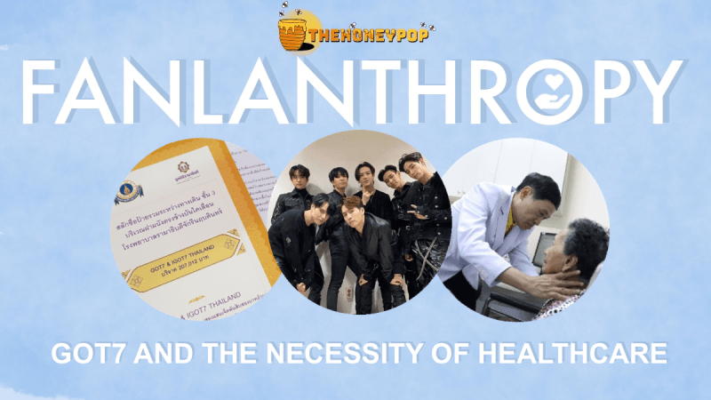 Fanlanthropy: GOT7 and the Necessity of Healthcare