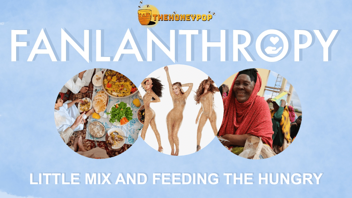 Fanlanthropy: Little Mix and Feeding the Hungry