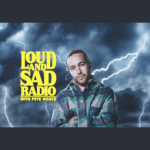 Loud and Sad Radio with host Pete Wentz