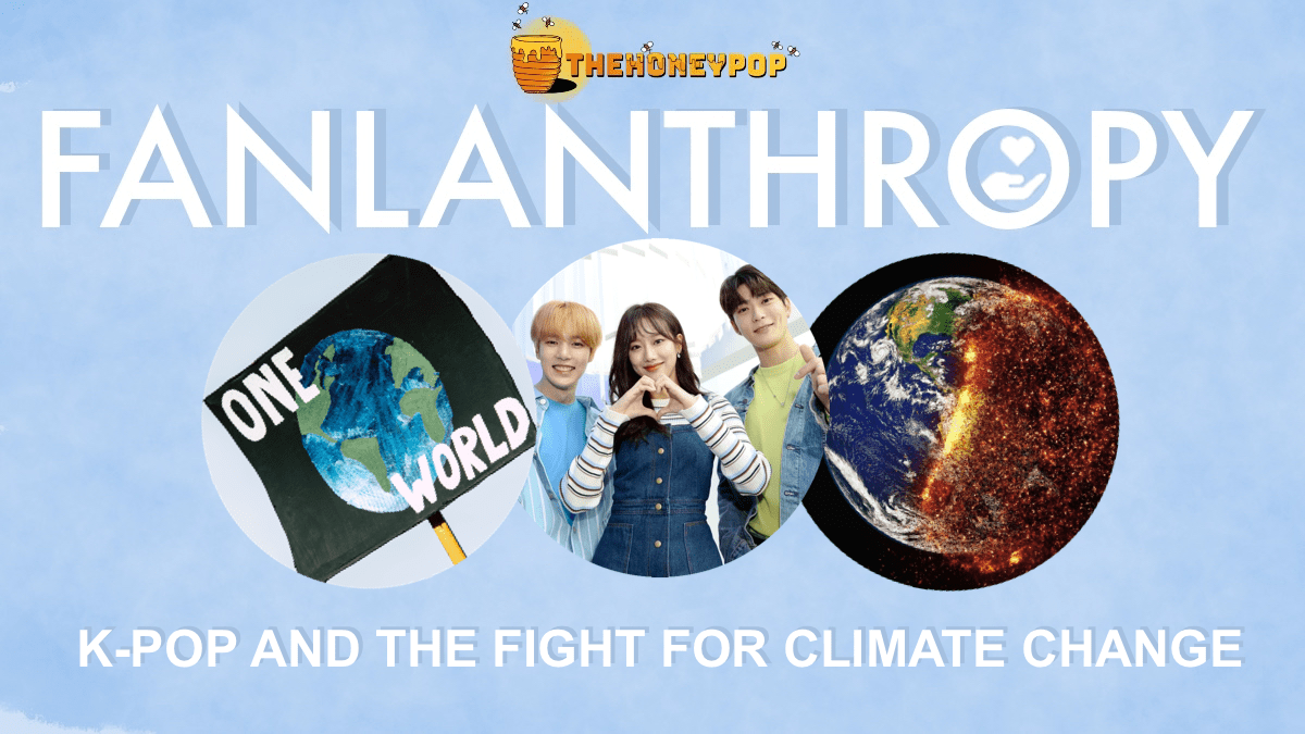 Fanlanthropy: K-POP And The Fight For Climate Change