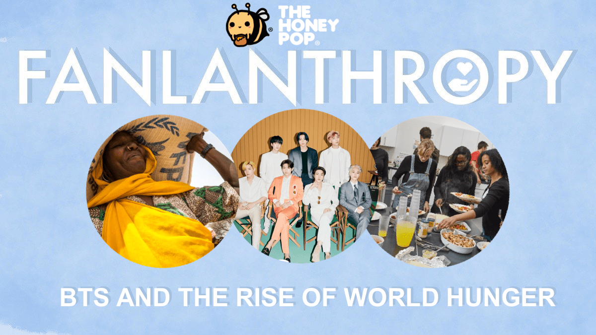 Fanlanthropy: BTS and the Rise of World Hunger